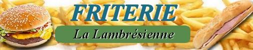 Friterie La Lambrésienne Rue Clémenceau, 59552 LAMBRES-LEZ-DOUAI (face à la clinique St Amé)